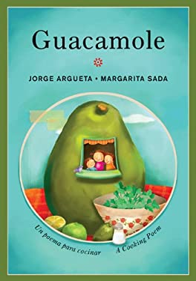 Guacamole: Un Poema Para Cocinar/A Cooking Poem 9781554981335