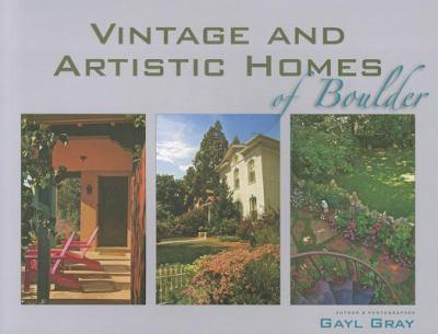 Vintage and Artistic Homes of Boulder 9781555664473
