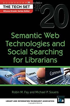 Semantic Web Technologies and Social Searching for Librarians 9781555707804