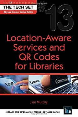 Location-Aware Services and Qr Codes for Libraries 9781555707842