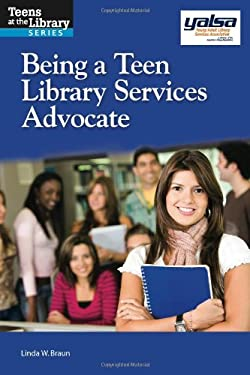 Being a Teen Library Services Advocate: A Yalsa Guide 9781555707958
