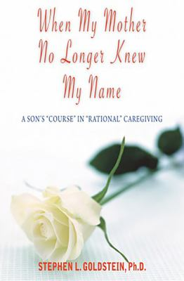 When My Mother No Longer Knew My Name: A Son's
