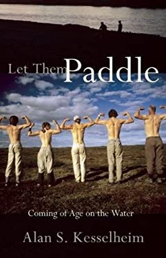 Let Them Paddle: Coming of Age on the Water 9781555913519