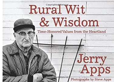Rural Wit & Wisdom: Time-Honored Values from the Heartland 9781555916015