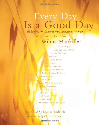 Every Day Is a Good Day: Reflections by Contemporary Indigenous Women 9781555916916