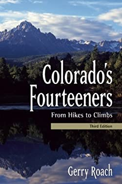 Colorado's Fourteeners: From Hikes to Climbs 9781555917463