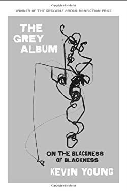 The Grey Album: On the Blackness of Blackness 9781555976071