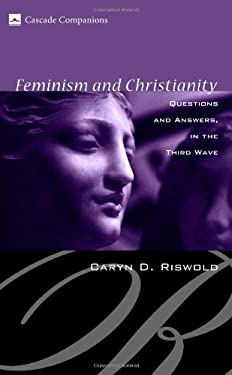Feminism and Christianity: Questions and Answers in the Third Wave 9781556358371