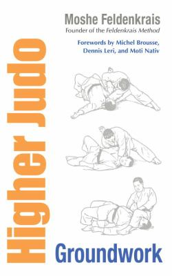 Higher Judo: Groundwork 9781556439278