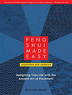 Feng Shui Made Easy: Designing Your Life with the Ancient Art of Placement 9781556439384