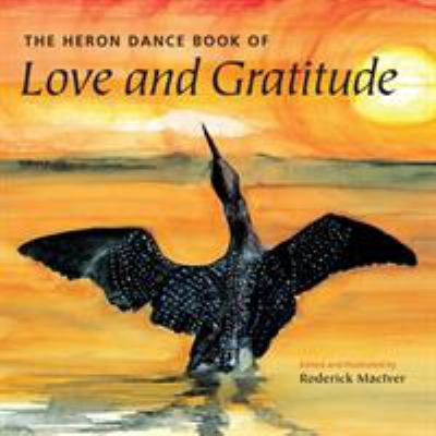 The Heron Dance Book of Love and Gratitude 9781556439551