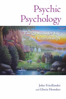Psychic Psychology: Energy Skills for Life and Relationships 9781556439971