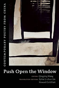Push Open the Window: Contemporary Poetry from China 9781556593307