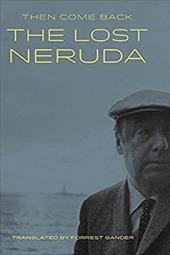 Then Come Back: The Lost Neruda 23265656