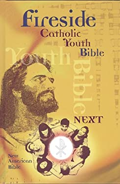 Fireside Catholic Youth Bible Next-NABRE 9781556654596