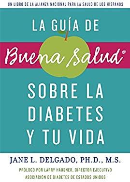 La Guia de Buena Salud: Sobre la Diabetes y Tu Vida = The Buena Salud 9781557049421