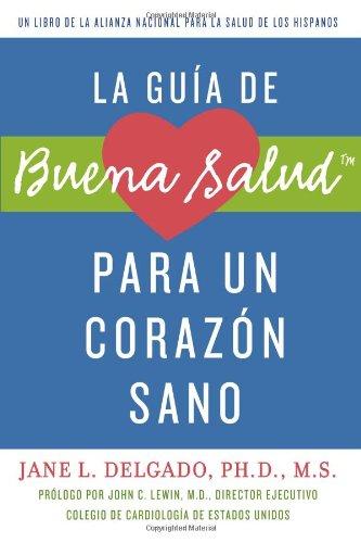 La Guia de Buena Salud Para un Corazon Sano = La Buena Salud Guide for a Healthy Heart 9781557049445