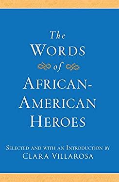 The Words of African-American Heroes 9781557049452