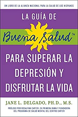Para Superar la Depression y Disfrutar la Vida = The Guide to Obercoming Depression and Enjoying Life 9781557049742