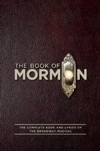 The Book of Mormon: The Complete Book and Lyrics of the Broadway Musical 9781557049933