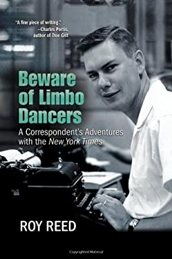 Beware of Limbo Dancers: A Correspondent S Adventures with the New York Times