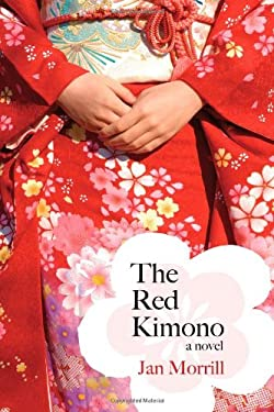 The Red Kimono: A Novel 9781557289940
