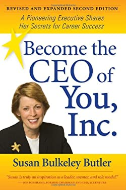 Become the CEO of You, Inc.: A Pioneering Executive Shares Her Secrets for Career Success 9781557536150