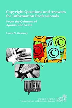 Copyright Questions and Answers for Information Professionals: From the Columns of Against the Grain 9781557536396