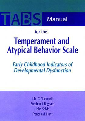 Temperament and Atypical Behavior Scale (Tabs): Early Childhood Indicators of Developmental Dysfunction 9781557664259