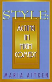 Style: Acting in High Comedy 6898066