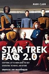 Star Trek FAQ 2.0: Everything Left to Know About the Next Generation, the Movies, and Beyond 20850235