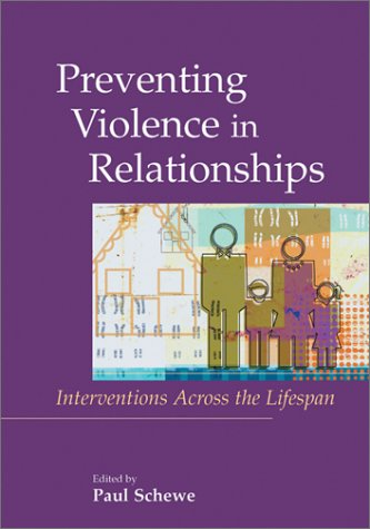 Preventing Violence in Relationships: Interventions Across the Life Span 9781557989116