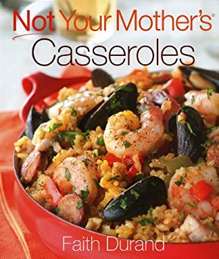 Not Your Mother's Casseroles 9781558324831