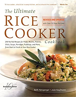 The Ultimate Rice Cooker Cookbook - REV: 250 No-Fail Recipes for Pilafs, Risottos, Polenta, Chilis, Soups, Porridges, Puddings, and More, Fro 9781558326675