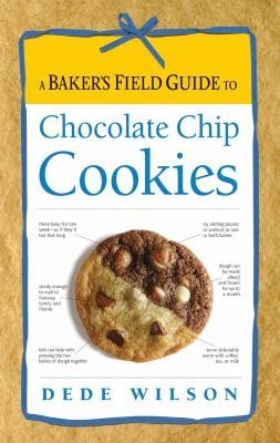 A Baker's Field Guide to Chocolate Chip Cookies 9781558327504