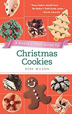 A Baker's Field Guide to Christmas Cookies 9781558327511