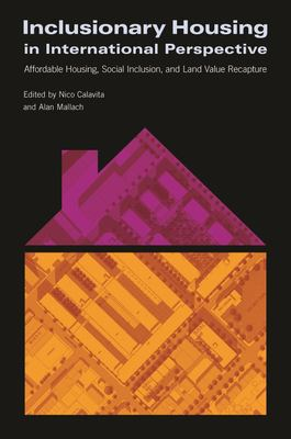 Inclusionary Housing in International Perspective: Affordable Housing, Social Inclusion, and Land Value Recapture 9781558442092