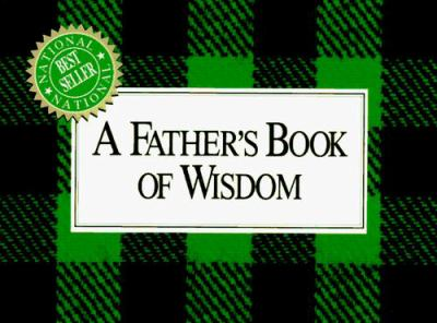 A Father's Book of Wisdom 9781558530188