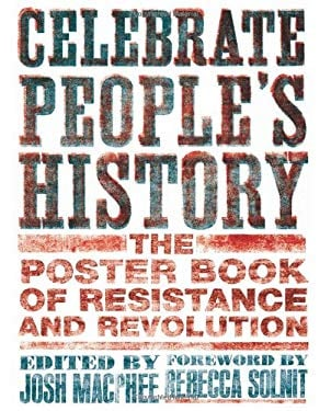 Celebrate People's History!: The Poster Book of Resistance and Revolution 9781558616776