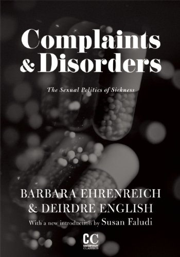 Complaints and Disorders: The Sexual Politics of Sickness 9781558616950