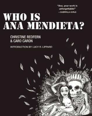 Who Is Ana Mendieta? 9781558617032