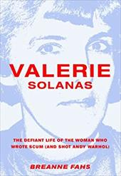 Valerie Solanas: The Defiant Life of the Woman Who Wrote SCUM (and Shot Andy Warhol) 22682385