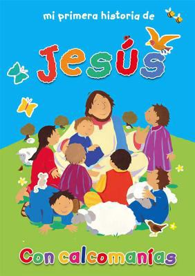 Mi Primera Historia de Jesus (My Very First Story of Jesus) 9781558831384