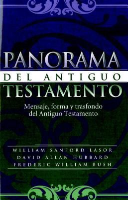 Panorama del Antiguo Testamento: Mensaje, Forma y Trasfondo del Antiguo Testamento 9781558834002