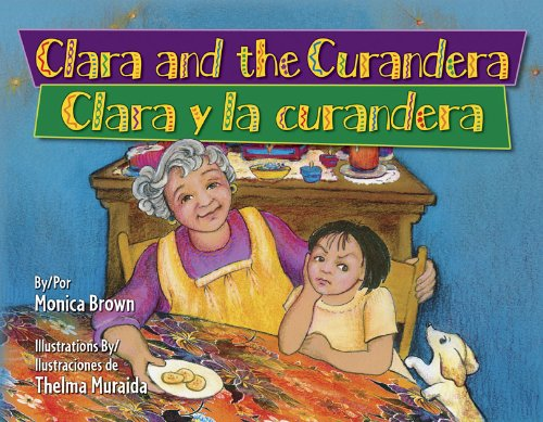Clara and the Curandera/Clara y La Curandera 9781558857001