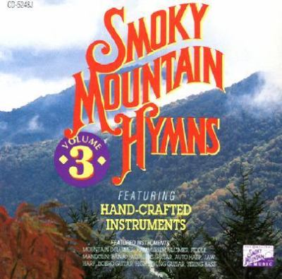 Smoky Mountain Hymns: Volume 3 9781558972162