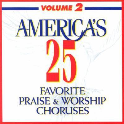 America's 25 Favorite Praise & Worship Choruses: Volume Two 9781558976276