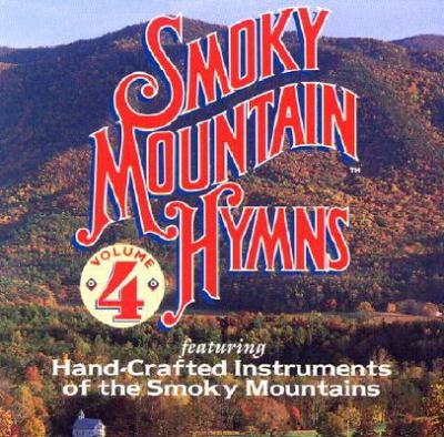 Smoky Mountain Hymns: Volume 4 9781558978645
