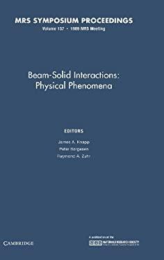Beam-Solid Interactions: : Volume 157: Physical Phenomena 9781558990456