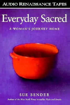 Everyday Sacred: A Woman's Journey Home (2 Cassettes) 9781559273664